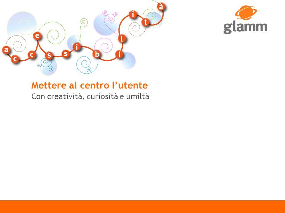 Mettere al centro l'utente Con creatività, curiosità e umiltà 5