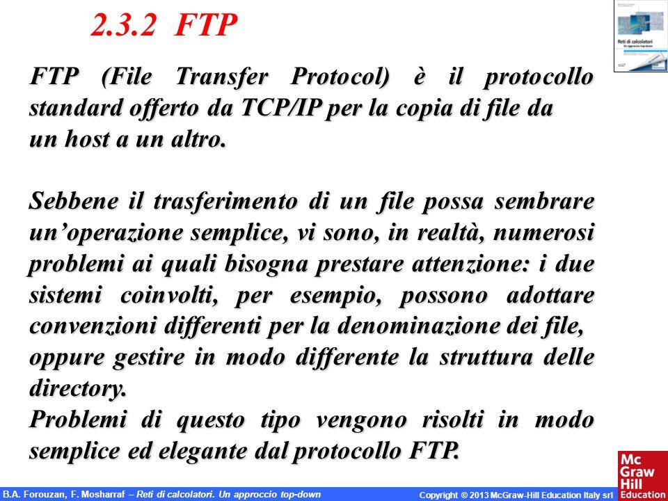 B.A. Forouzan, F. Mosharraf – Reti di calcolatori. Un approccio top-down Copyright © 2013 McGraw-Hill Education Italy srl B.A. Forouzan, F. Mosharraf