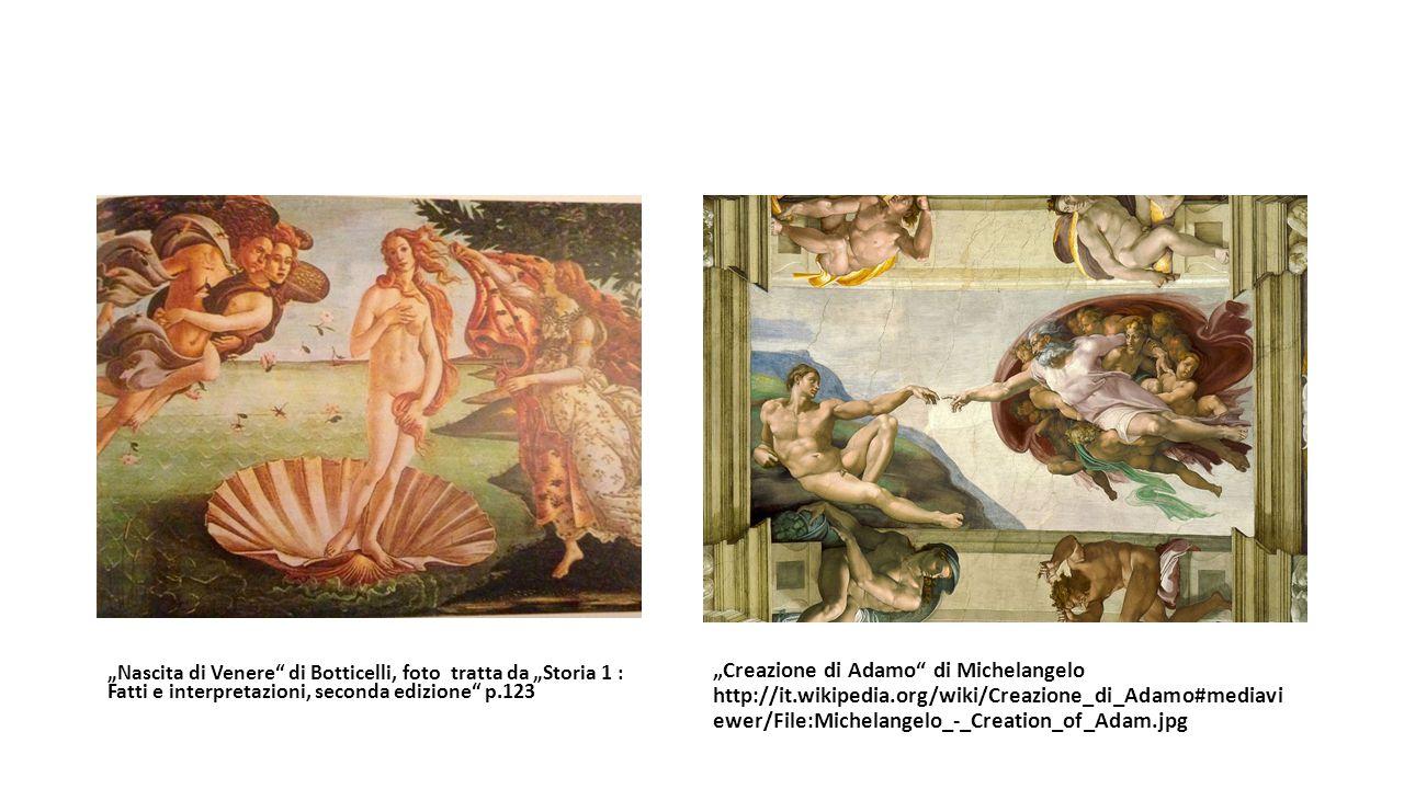 """""""Nascita di Venere"""" di Botticelli, foto tratta da """"Storia 1 : Fatti e interpretazioni, seconda edizione"""" p.123 """"Creazione di Adamo"""" di Michelangelo ht"""