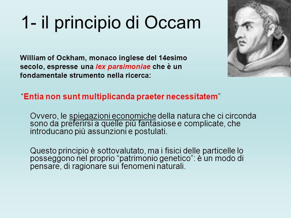 """1- il principio di Occam """"Entia non sunt multiplicanda praeter necessitatem"""" Ovvero, le spiegazioni economiche della natura che ci circonda sono da pr"""
