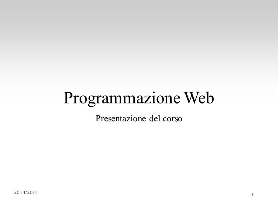 Programmazione Web Presentazione del corso 1 2014/2015