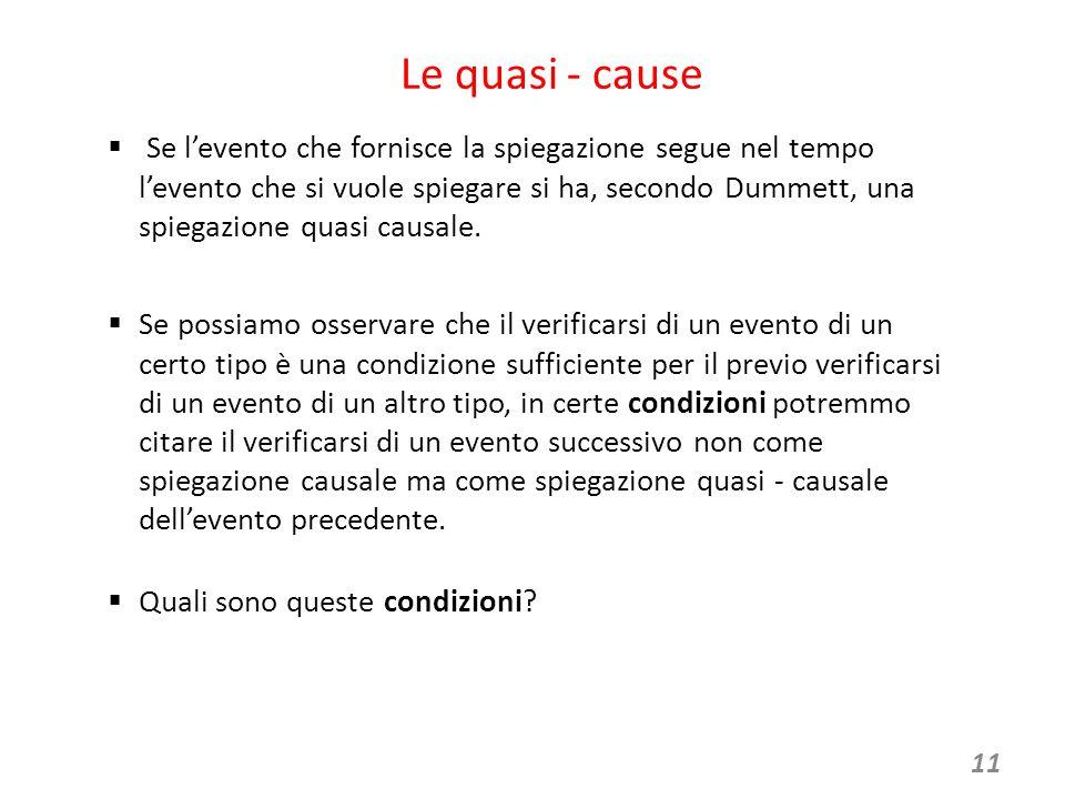 12 Le tre condizioni per fornire una spiegazione quasi- causale 1.