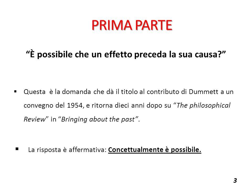  L'asimmetrica causale tra passato e futuro non è imposta a priori dai concetti ma a posteriori dall'esperienza.