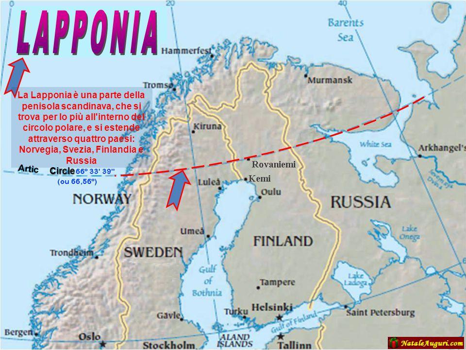 Artic Circle La Lapponia è una parte della penisola scandinava, che si trova per lo più all interno del circolo polare, e si estende attraverso quattro paesi: Norvegia, Svezia, Finlandia e Russia