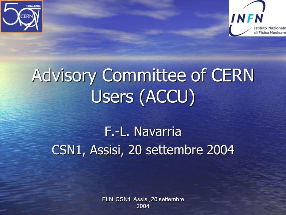 FLN, CSN1, Assisi, 20 settembre 2004 Riferimento, pagina Web: http://cern.ch/ph-dep/ACCU/ ad es.