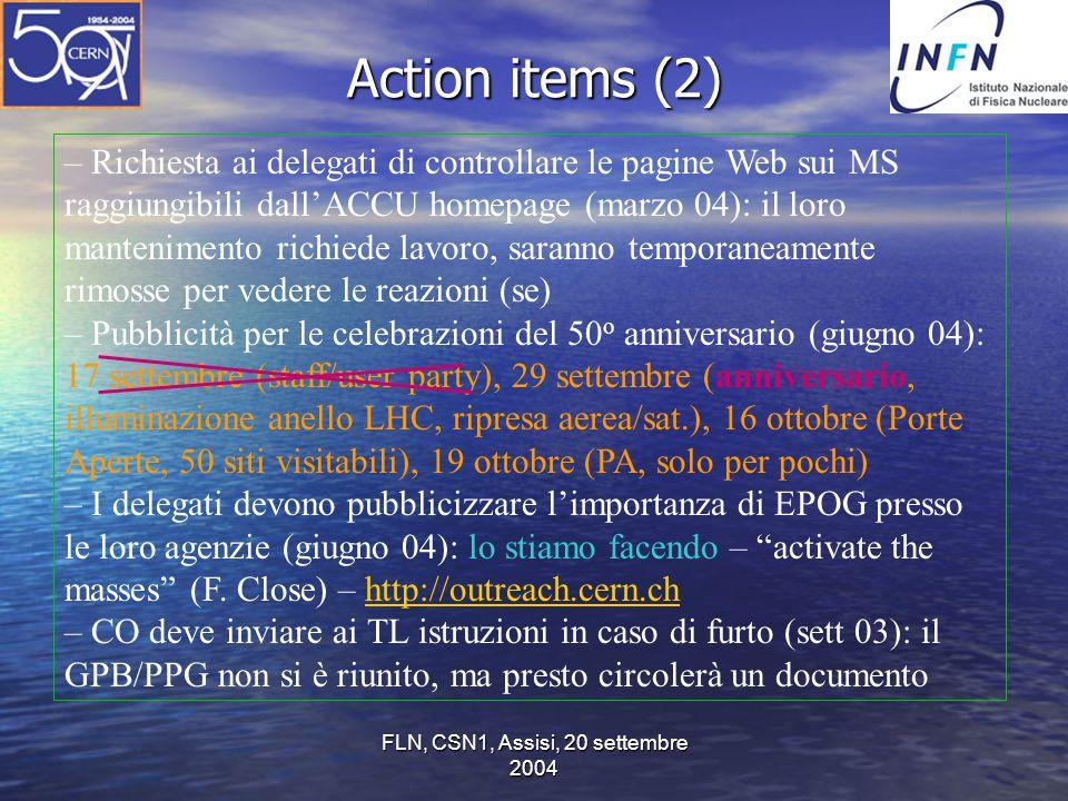 FLN, CSN1, Assisi, 20 settembre 2004 Action items (2) – Richiesta ai delegati di controllare le pagine Web sui MS raggiungibili dall'ACCU homepage (ma