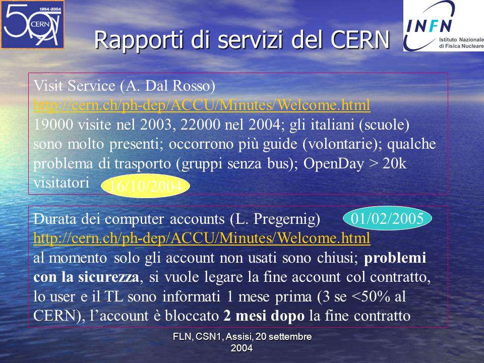 FLN, CSN1, Assisi, 20 settembre 2004 Rapporti di servizi del CERN Visit Service (A.