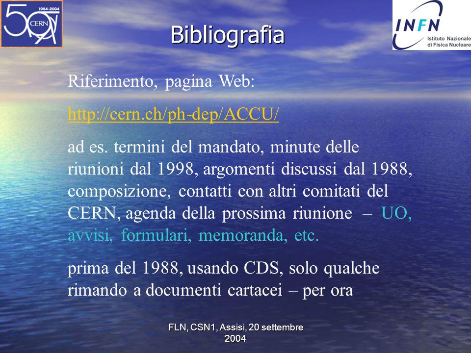 FLN, CSN1, Assisi, 20 settembre 2004 Riferimento, pagina Web: http://cern.ch/ph-dep/ACCU/ ad es. termini del mandato, minute delle riunioni dal 1998,