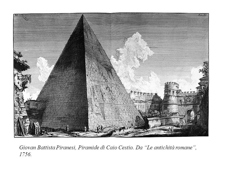 """Giovan Battista Piranesi, Piramide di Caio Cestio. Da """"Le antichità romane"""", 1756."""