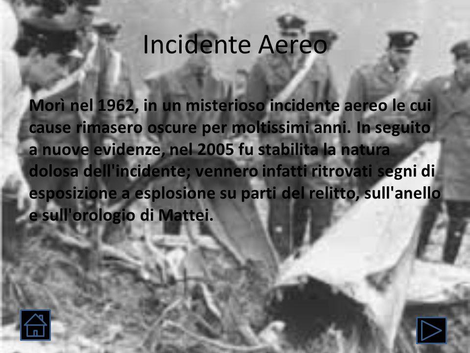 Incidente Aereo Morì nel 1962, in un misterioso incidente aereo le cui cause rimasero oscure per moltissimi anni.