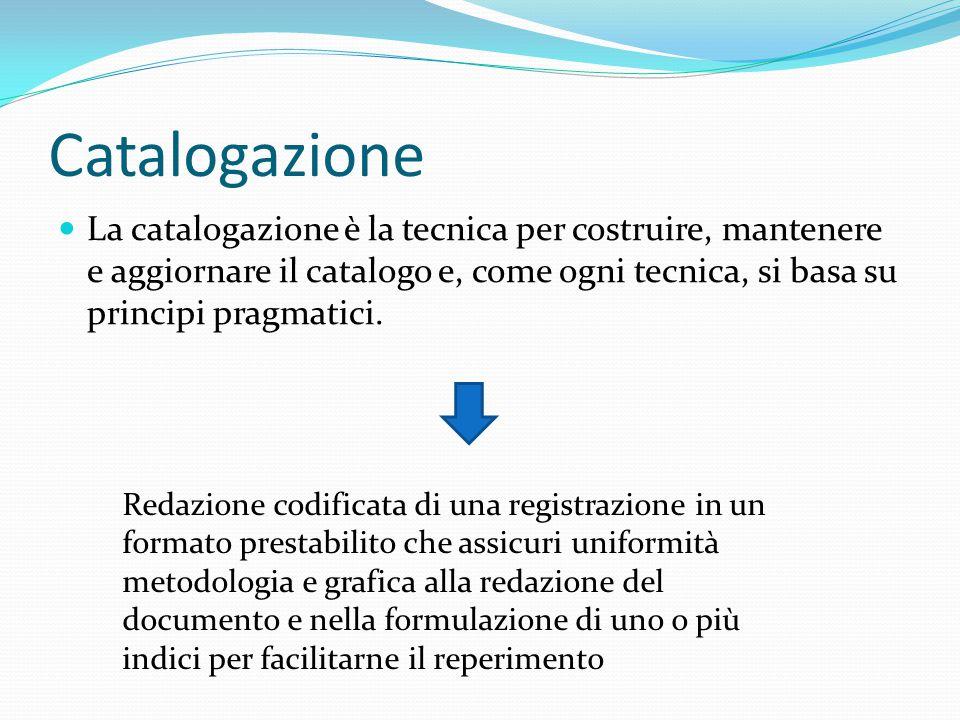 Il processo catalografico 3 fasi principali: 1.descrizione del documento 2.