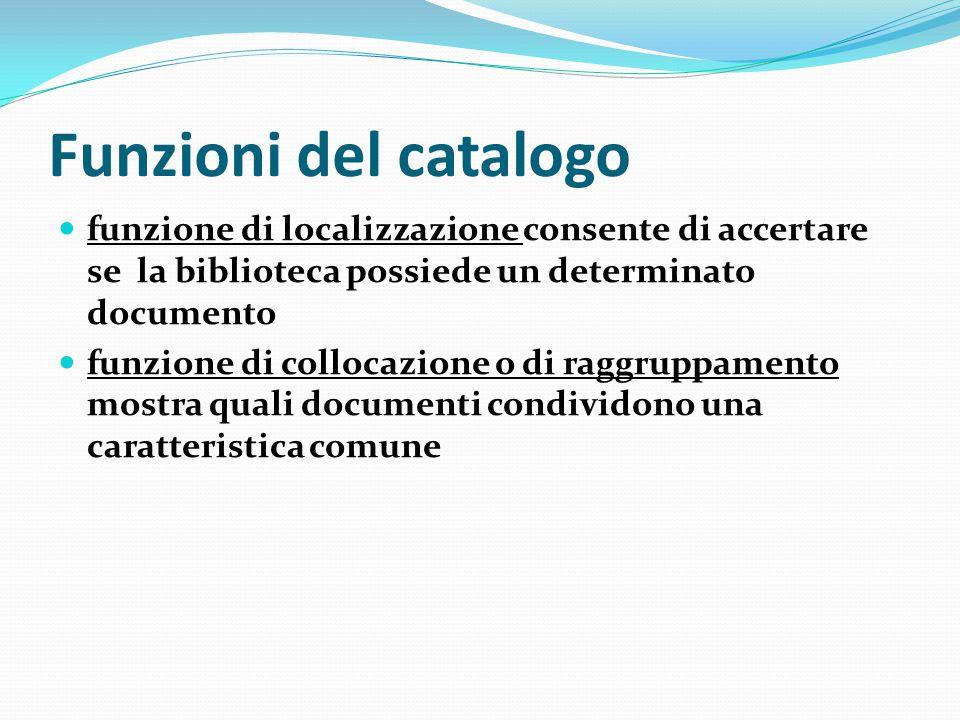 Funzione di localizzazione l accesso coincide con la formulazione presente sul documento (nel caso del catalogo per autore)