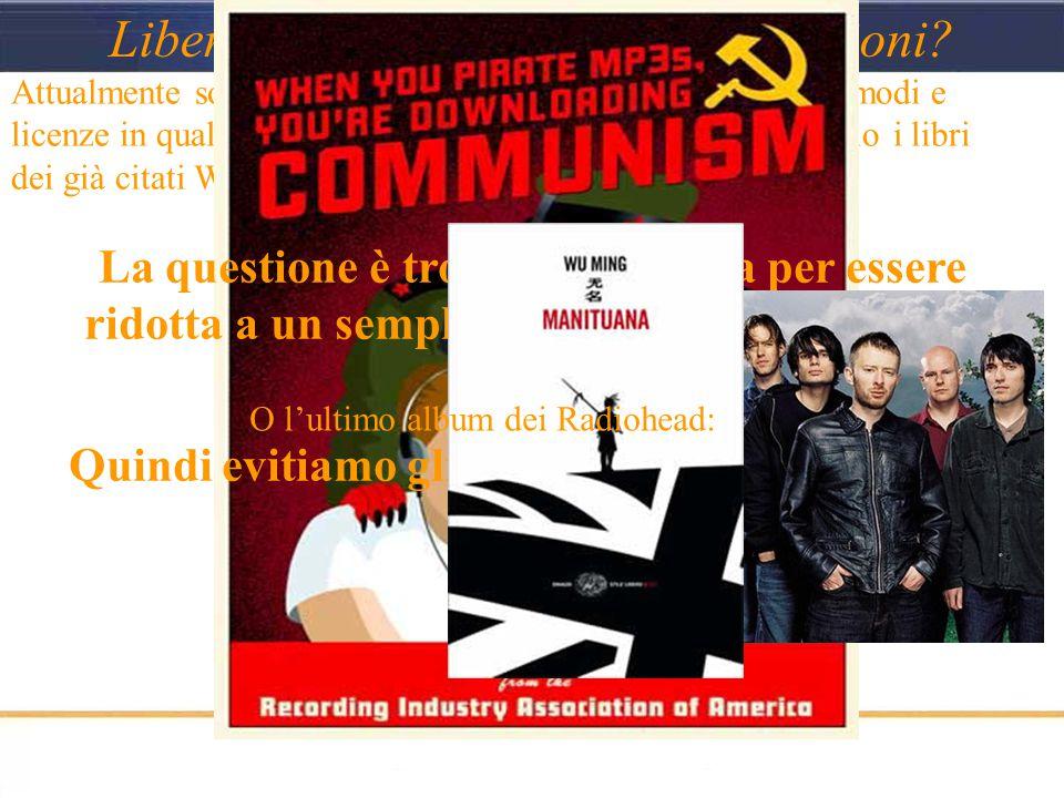 Attualmente sono sempre di più le opere diffuse attraverso modi e licenze in qualche modo riconducibili al copyleft: ad esempio i libri dei già citati Wu Ming: Libera circolazione delle informazioni.