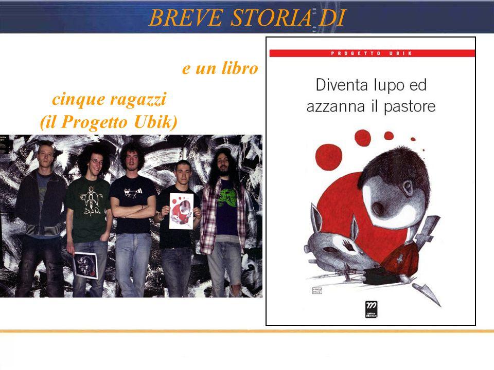 BREVE STORIA DI cinque ragazzi (il Progetto Ubik) e un libro