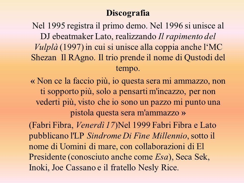 Fabri Fibra inizia poi le prime esibizioni dal vivo in giro per l Italia.
