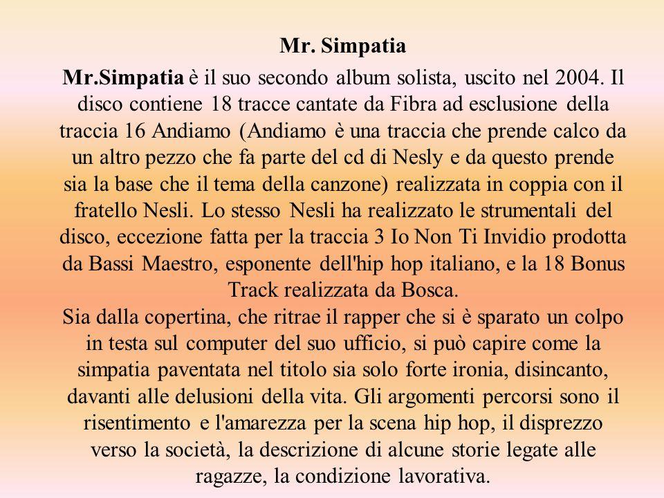 Mr. Simpatia Mr.Simpatia è il suo secondo album solista, uscito nel 2004.