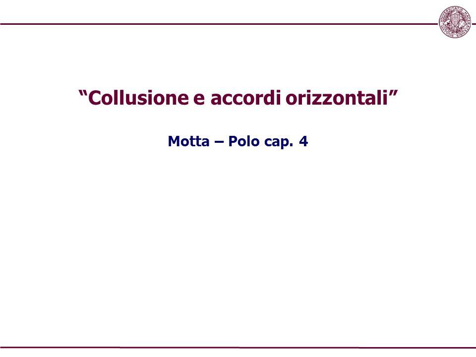 Collusione e accordi orizzontali Motta – Polo cap. 4