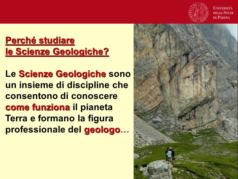 Perché studiare le Scienze Geologiche? Scienze Geologiche comefunziona geologo Le Scienze Geologiche sono un insieme di discipline che consentono di c