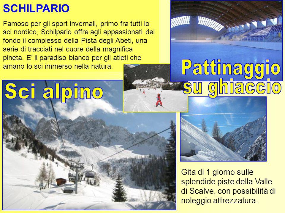 SCHILPARIO Famoso per gli sport invernali, primo fra tutti lo sci nordico, Schilpario offre agli appassionati del fondo il complesso della Pista degli