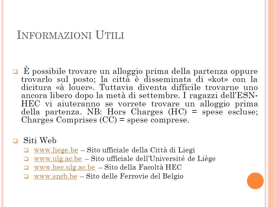 I NFORMAZIONI U TILI Selezione dei Corsi: http://www.hec.ulg.