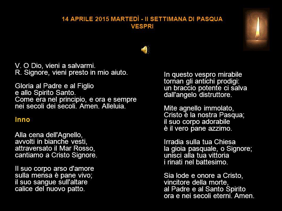 14 APRILE 2015 MARTEDÌ - II SETTIMANA DI PASQUA VESPRI V.