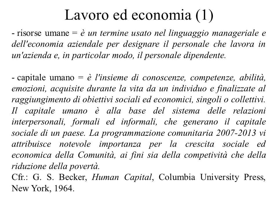 Lavoro ed economia (1) - risorse umane = è un termine usato nel linguaggio manageriale e dell'economia aziendale per designare il personale che lavora