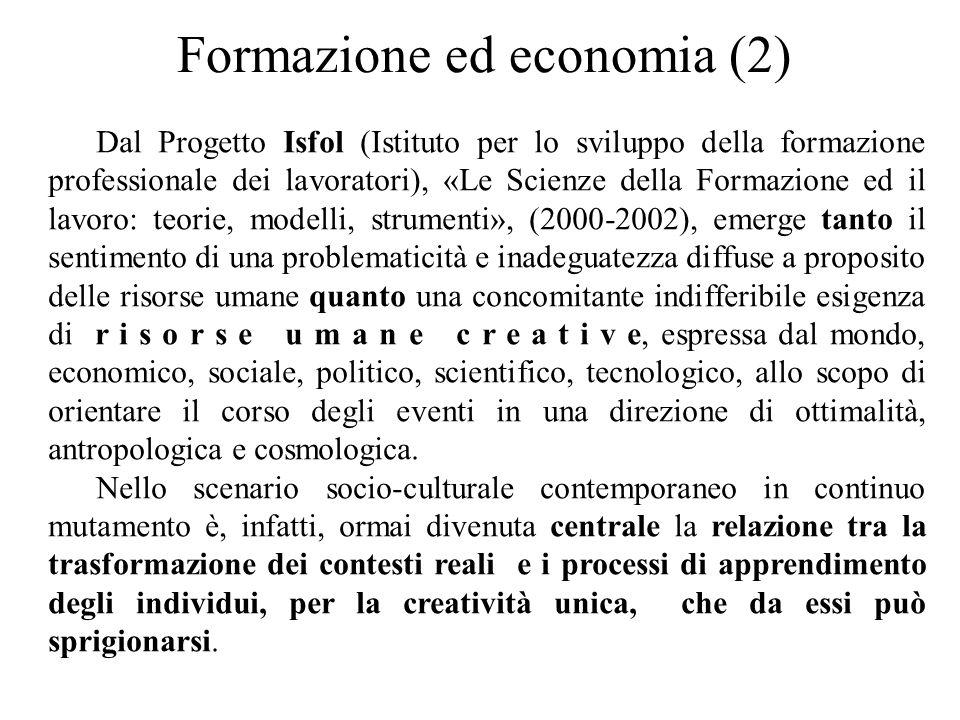Formazione ed economia (2) Dal Progetto Isfol (Istituto per lo sviluppo della formazione professionale dei lavoratori), «Le Scienze della Formazione e