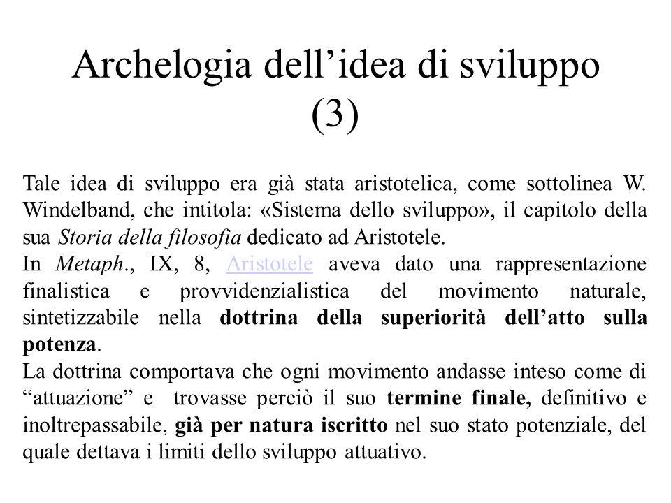 Archelogia dell'idea di sviluppo (3) Tale idea di sviluppo era già stata aristotelica, come sottolinea W.