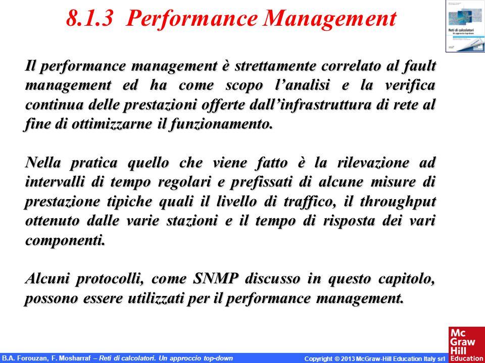 B.A. Forouzan, F. Mosharraf – Reti di calcolatori. Un approccio top-down Copyright © 2013 McGraw-Hill Education Italy srl 8.1.3 Performance Management