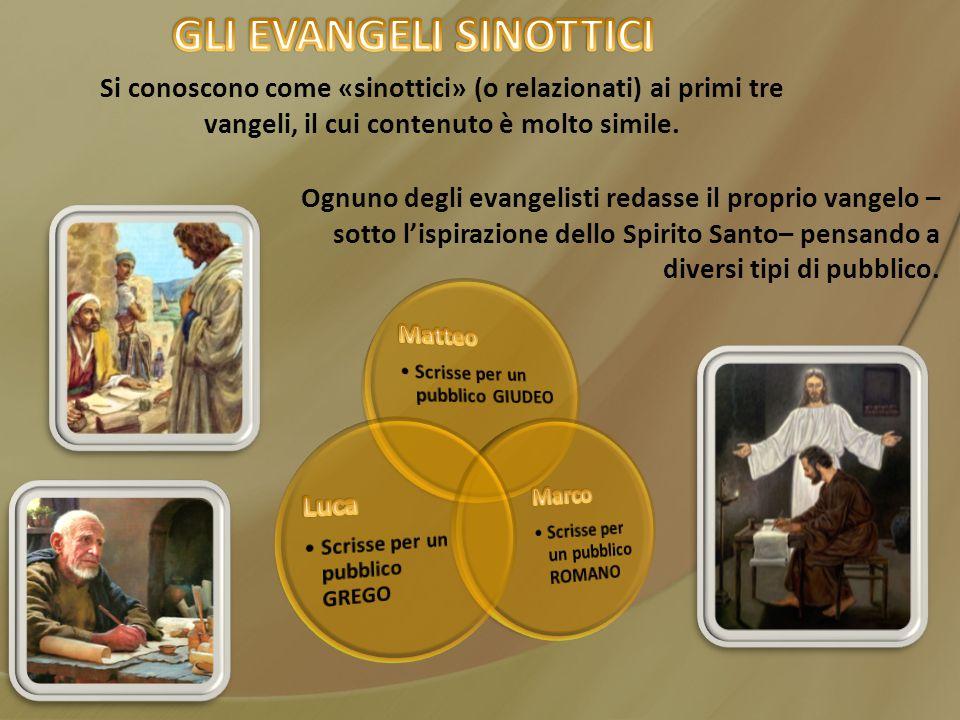 Si conoscono come «sinottici» (o relazionati) ai primi tre vangeli, il cui contenuto è molto simile. Ognuno degli evangelisti redasse il proprio vange