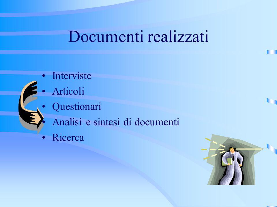 Interviste Articoli Questionari Analisi e sintesi di documenti Ricerca Documenti realizzati