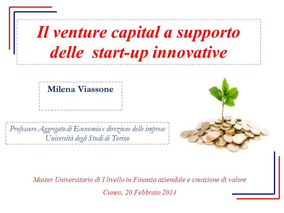 Il venture capital a supporto delle start-up innovative Master Universitario di I livello in Finanza aziendale e creazione di valore Cuneo, 20 Febbrai