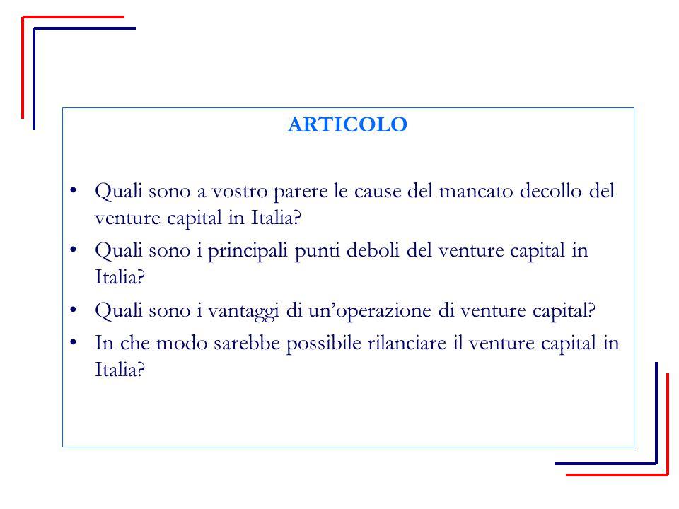 ARTICOLO Quali sono a vostro parere le cause del mancato decollo del venture capital in Italia.