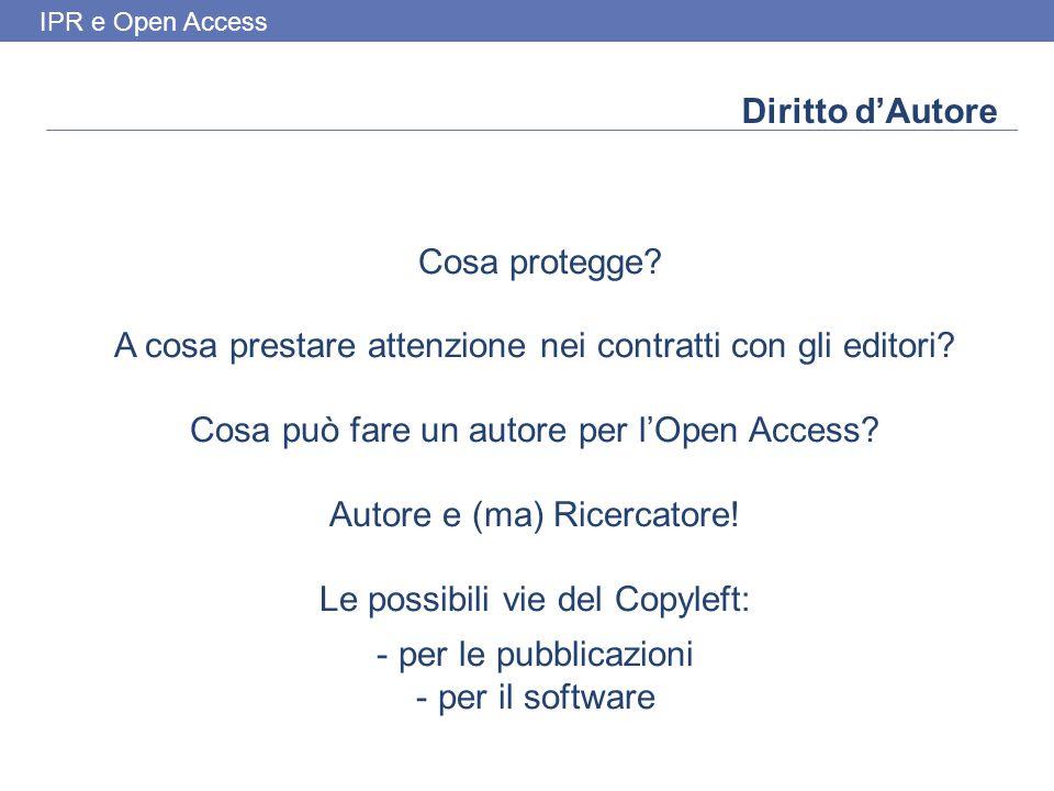 IPR e Open Access Diritto d'Autore Cosa protegge.