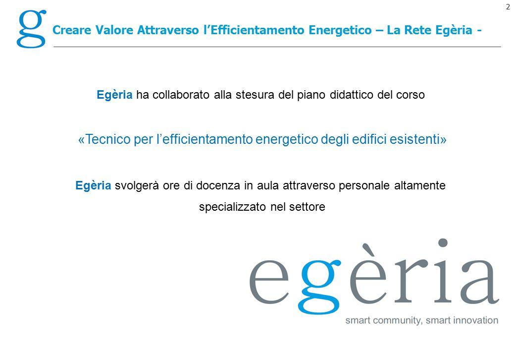 2 Creare Valore Attraverso l'Efficientamento Energetico – La Rete Egèria - Egèria ha collaborato alla stesura del piano didattico del corso «Tecnico p