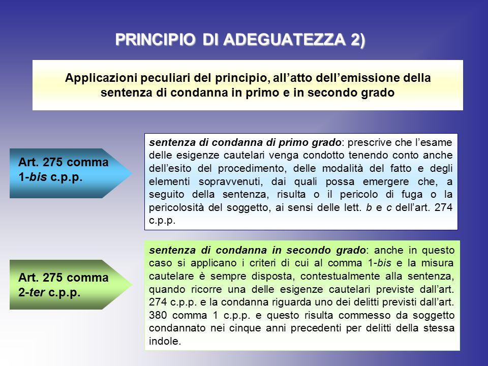 PRINCIPIO DI ADEGUATEZZA 2) Applicazioni peculiari del principio, all'atto dell'emissione della sentenza di condanna in primo e in secondo grado sente