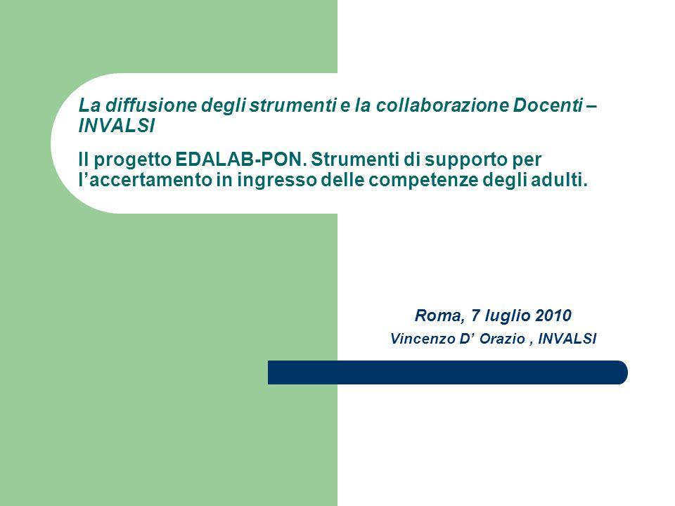 La diffusione degli strumenti e la collaborazione Docenti – INVALSI Il progetto EDALAB-PON. Strumenti di supporto per l'accertamento in ingresso delle
