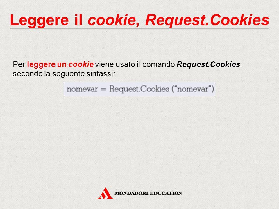 Leggere il cookie, Request.Cookies Per leggere un cookie viene usato il comando Request.Cookies secondo la seguente sintassi:
