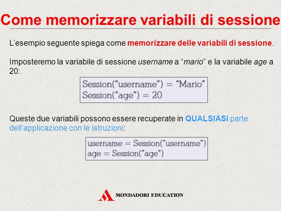 Come memorizzare variabili di sessione L'esempio seguente spiega come memorizzare delle variabili di sessione.