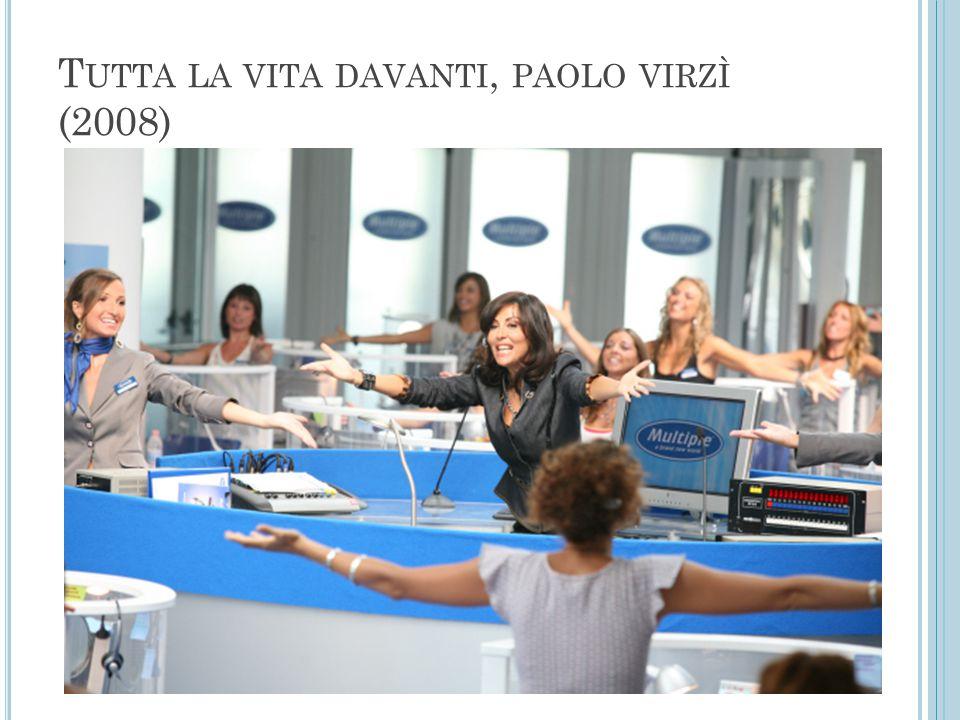 T UTTA LA VITA DAVANTI, PAOLO VIRZÌ (2008)