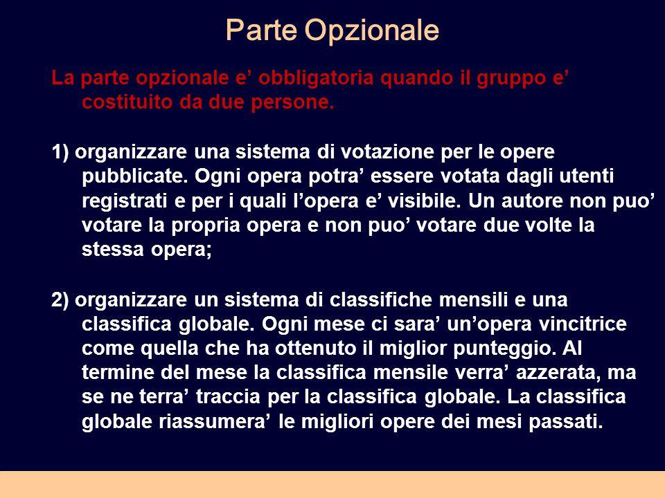 Parte Opzionale La parte opzionale e' obbligatoria quando il gruppo e' costituito da due persone.