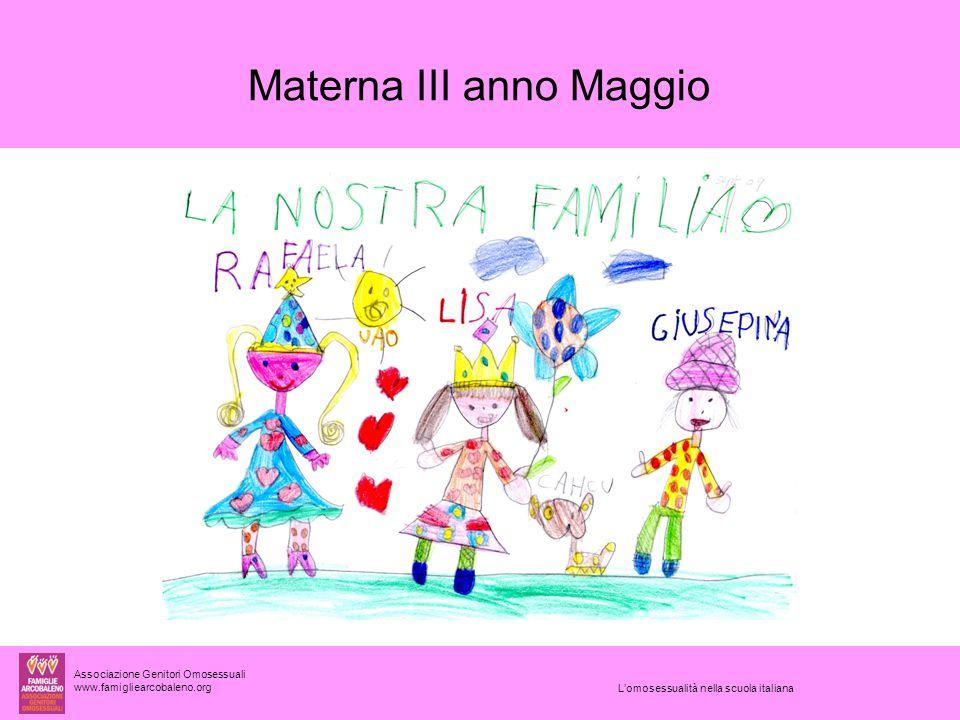 Associazione Genitori Omosessuali www.famigliearcobaleno.org Materna III anno Maggio L'omosessualità nella scuola italiana
