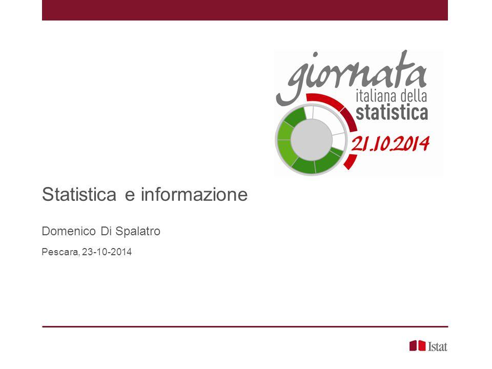 Statistica e informazione Domenico Di Spalatro Pescara, 23-10-2014