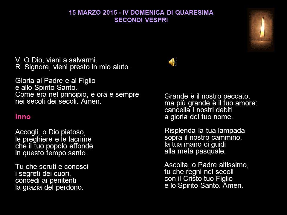 15 MARZO 2015 - IV DOMENICA DI QUARESIMA SECONDI VESPRI V.