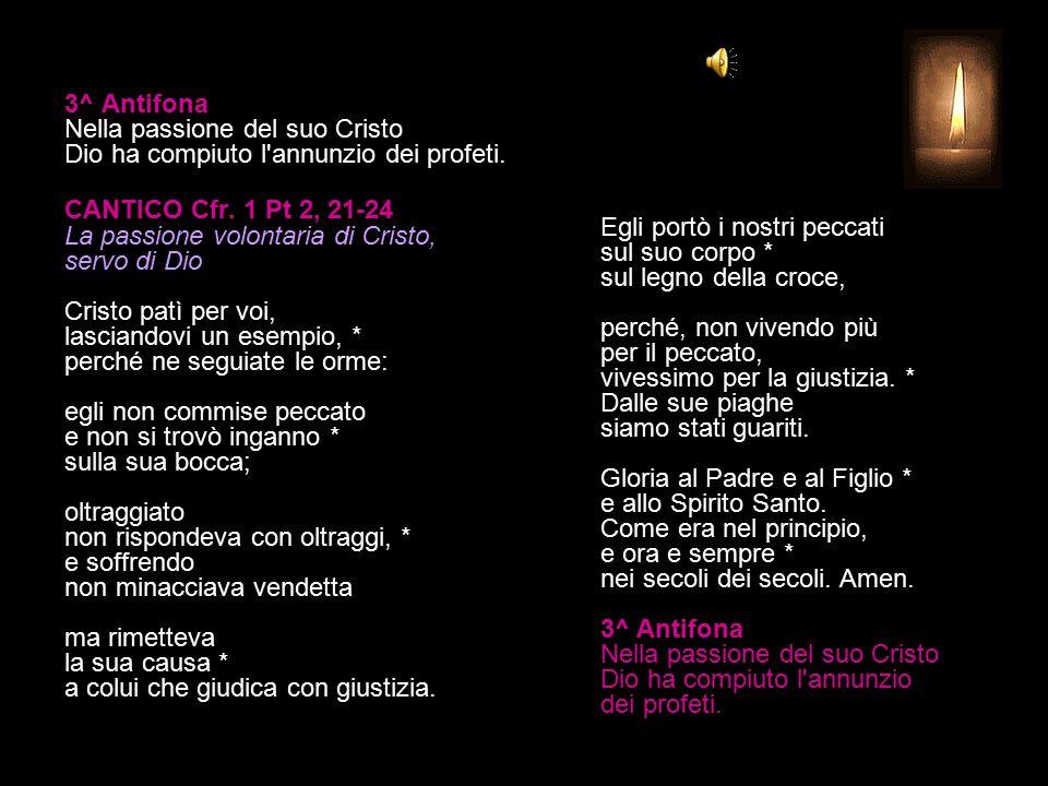 2^ Antifona Beato l uomo, che opera, sospinto dall amore di Dio: egli è sicuro per sempre.