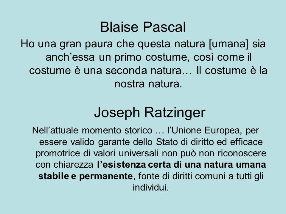 Blaise Pascal Ho una gran paura che questa natura [umana] sia anch'essa un primo costume, così come il costume è una seconda natura… Il costume è la nostra natura.