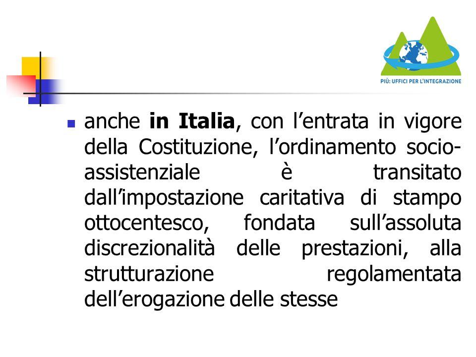 anche in Italia, con l'entrata in vigore della Costituzione, l'ordinamento socio- assistenziale è transitato dall'impostazione caritativa di stampo ot