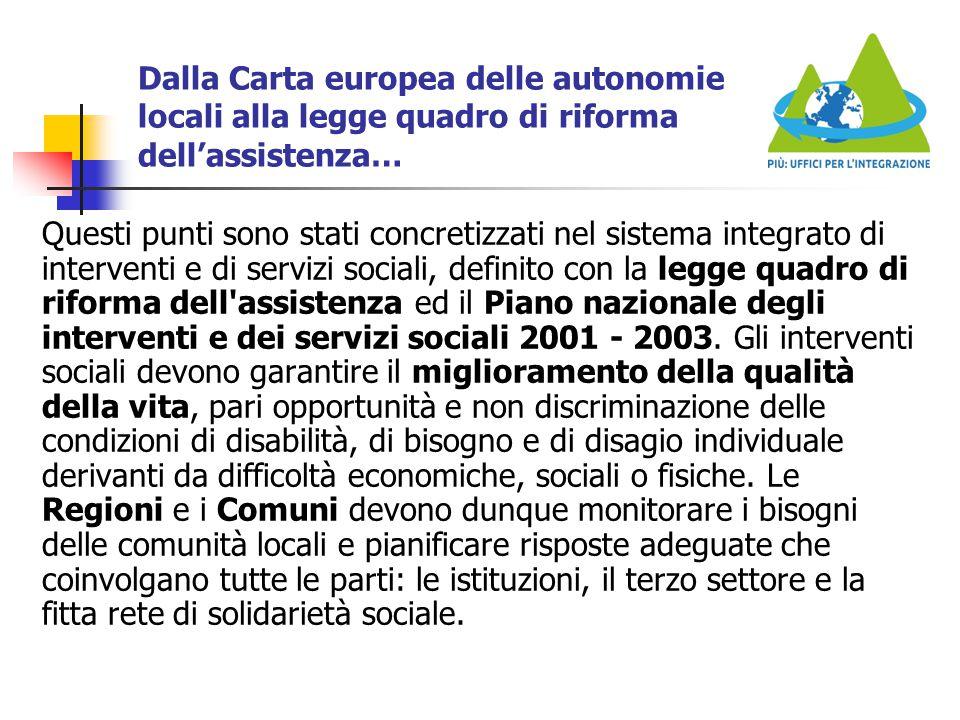 Dalla Carta europea delle autonomie locali alla legge quadro di riforma dell'assistenza… Questi punti sono stati concretizzati nel sistema integrato d