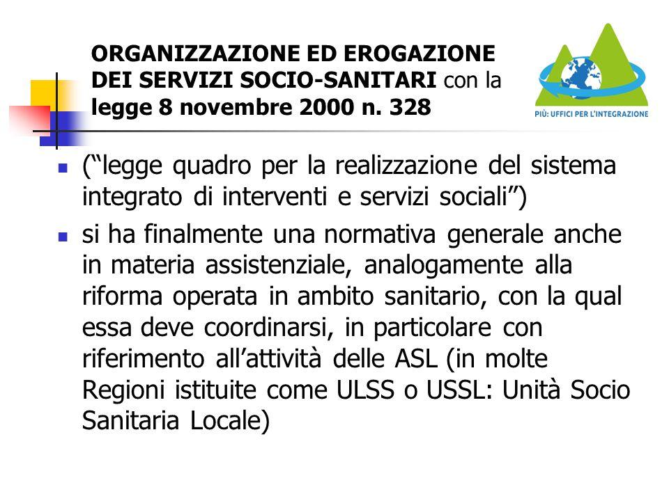 """ORGANIZZAZIONE ED EROGAZIONE DEI SERVIZI SOCIO-SANITARI con la legge 8 novembre 2000 n. 328 (""""legge quadro per la realizzazione del sistema integrato"""