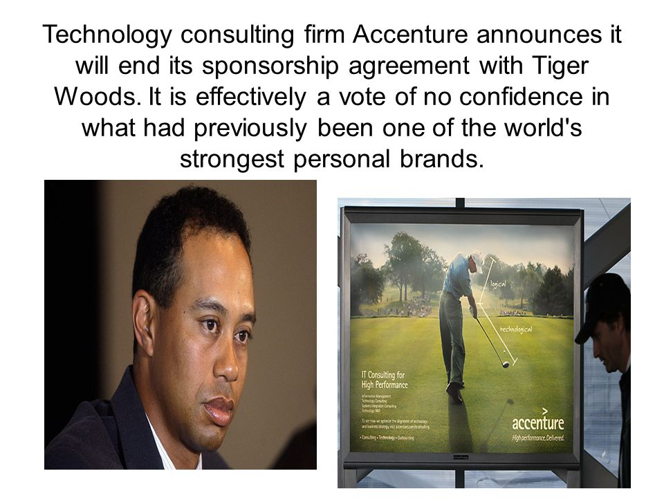 Technology consulting firm Accenture announces it will end its sponsorship agreement with Tiger Woods. It is effectively a vote of no confidence in wh